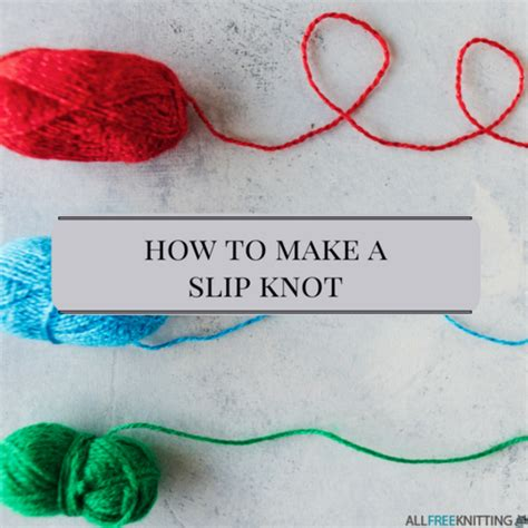 how to make a slipknot for knitting knitting tutorial how to make a slip knot