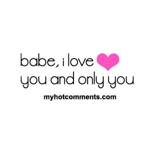babe i love you and only you myhotcomments polyvore