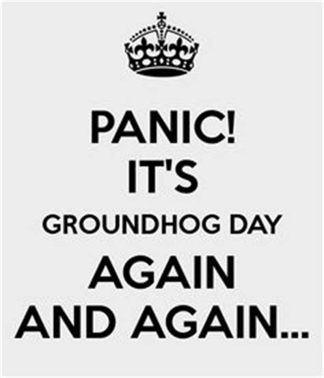 groundhog day keep the talent happy happy happy groundhog day groundhog day on