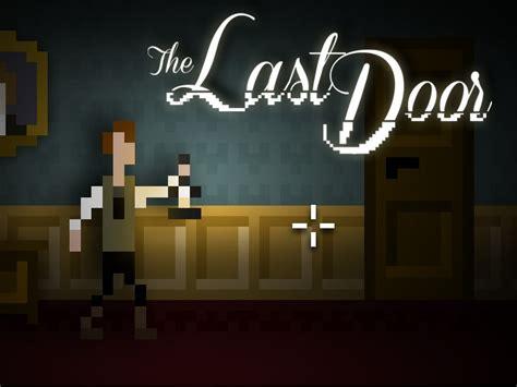 last door the last door episodic horror adventure by alejo ac