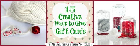 15 creative ways to give gift cards the merry