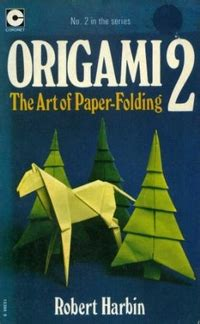 robert harbin origami origami 2 by robert harbin book review gilad s origami page
