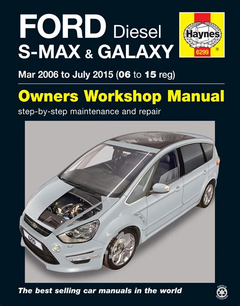 what is the best auto repair manual 2007 volvo v50 parking system ford s max galaxy diesel mar 06 july 15 06 to 15 haynes manual haynes publishing