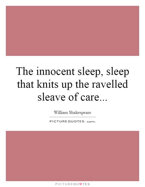 sleep that knits up the ravelled sleeve of care the sleep sleep that knits up the ravelled
