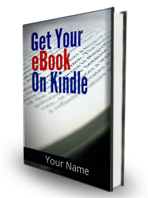 can you get on kindle get your ebook on kindle how to publish your book on