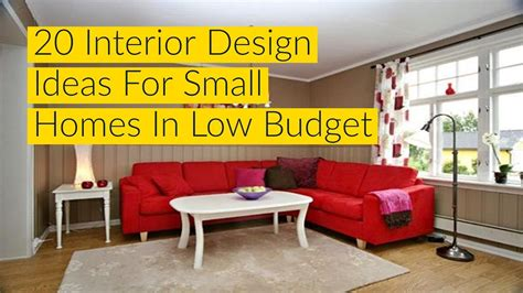 interior design ideas for homes 20 interior design ideas for small homes in low budget