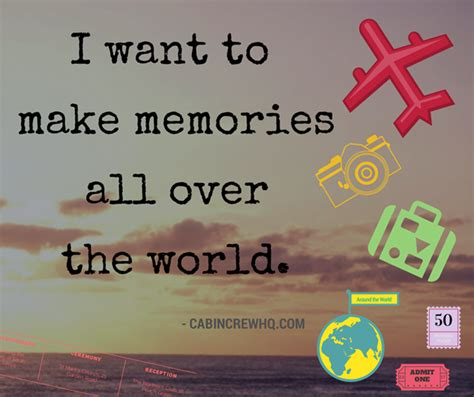 I Want To Make Memories All The World Cabin Crew