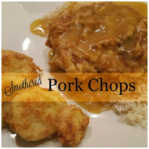 smothered chops s simply southern smothered pork chops