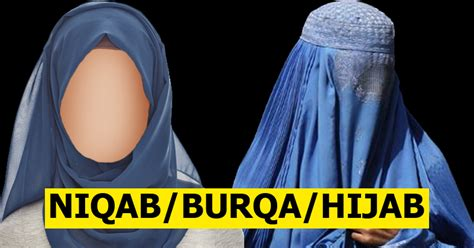 know the difference between a hijab niqab and burqa
