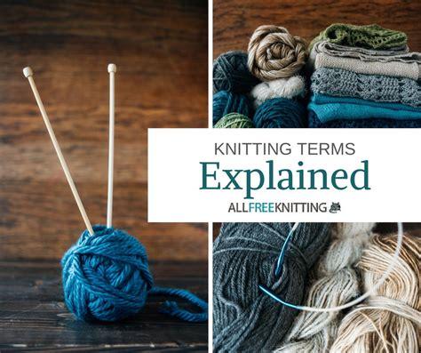 knitting terms knitting terms explained allfreeknitting