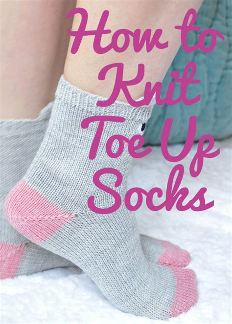 how to knit the toe of a sock how to knit toe up socks tutorial knitting is awesome