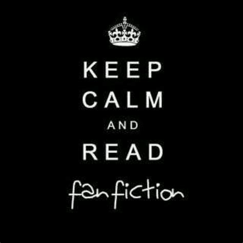 fan fiction keep calm and read fanfiction