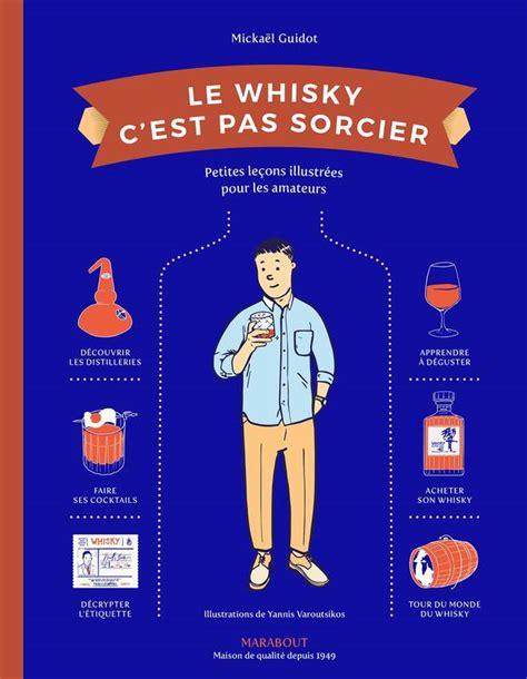 livre le whisky c est pas sorcier micka 235 l guidot marabout cuisine 9782501113205 athenaeum