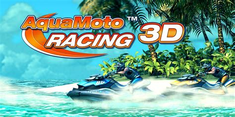 aqua 3d aqua moto racing 3d nintendo 3ds software