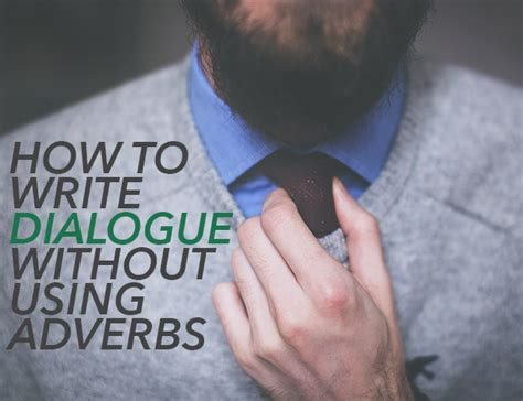 spice up your writing with dialogue pearltrees how to write dialogue without using adverbs the write