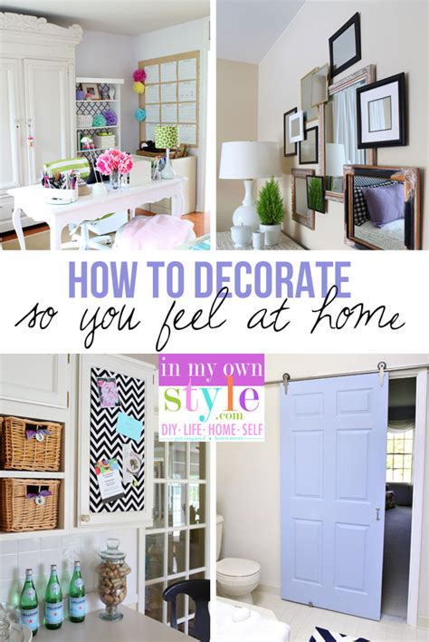 how to decorate how to decorate so you feel at home in my own style
