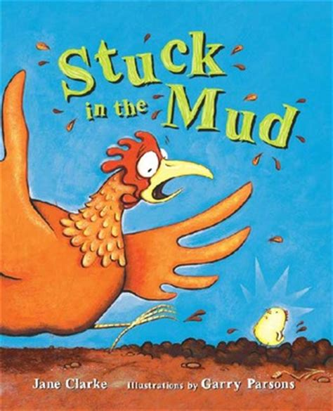 stuck picture book stuck in the mud by clarke reviews discussion