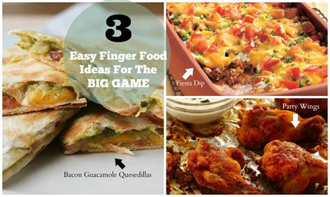 finger foods ideas three easy finger food ideas for the big