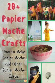 paper mache crafts for adults 1000 images about how to make paper mache on