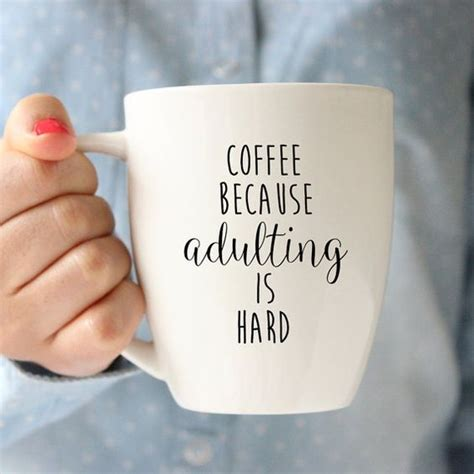 best coffee cups coffee because adulting is ceramic coffee mug tea
