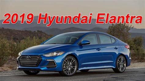 Hyundai Elantra 2019 by 2019 Hyundai Elantra Sedan Drive Techweirdo