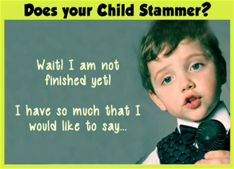 that is not a child but a minor does your child stammer