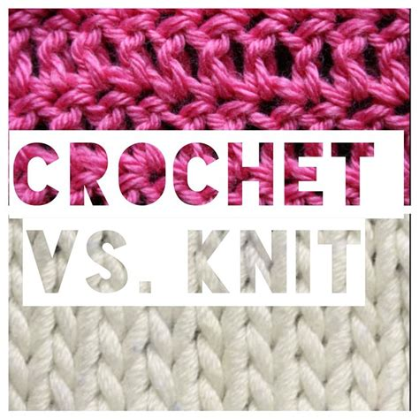 difference between crochet and knitting crochet vs knit which do you prefer does it make a