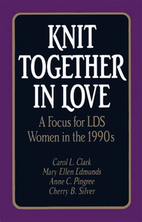 knit together in knit together in a focus for lds in the 1990s