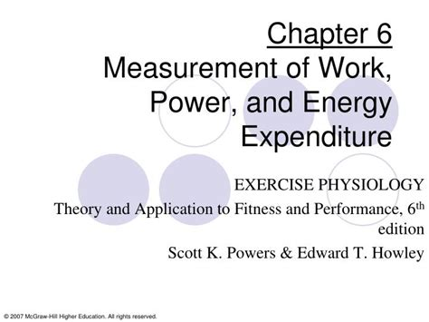 exercise physiology theory and application to fitness and performance ppt chapter 6 measurement of work power and energy