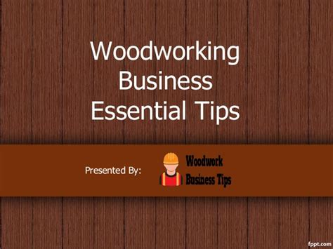 how to start woodworking woodworking business tips how to start a profitable