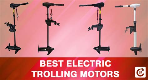 Best Electric Motor by Best Electric Trolling Motors For Fishing Reviewscast