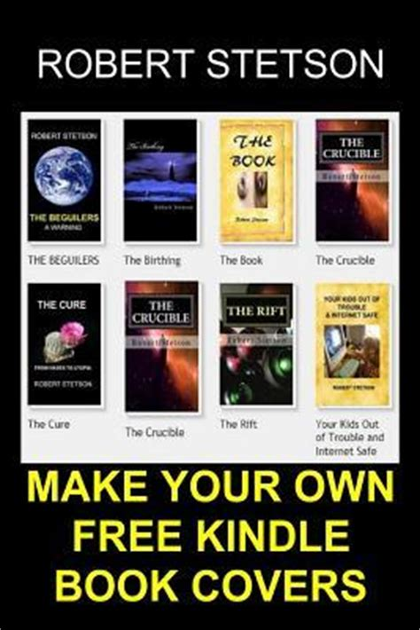make your own picture book free make your own free kindle book covers robert stetson