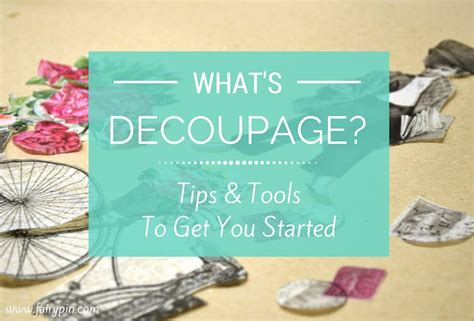 What Is Decoupage Technique And How To Get Started