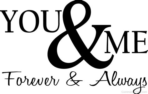 you and me you and me forever and always