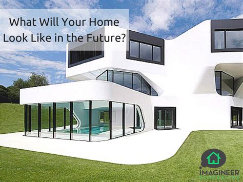 like design home what will your home look like in the future