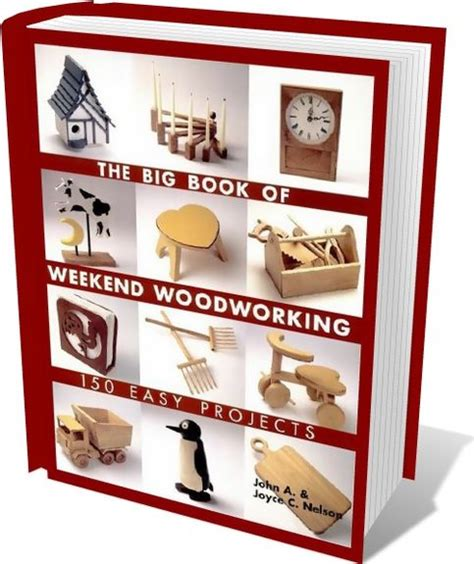 the big book of weekend woodworking the big book of weekend woodworking умелые руки поделки