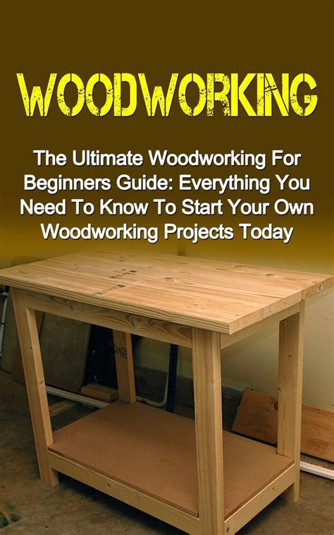 woodworking beginners guide 15 must see woodworking plans pins woodworking