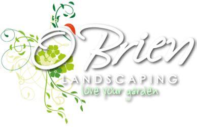 o brien landscaping o brien landscaping landscaping services