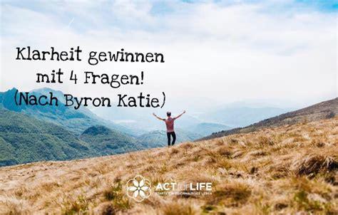Klarheit gewinnen mit 4 Fragen (nach Byron Katie) ACTforLIFE