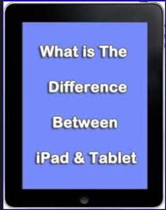 Ipad Vs Tablet  What Is The Difference Between Ipad And