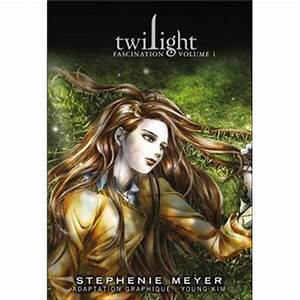 Twilight - 1ère partie Tome 1 - Fascination - Young Kim ...