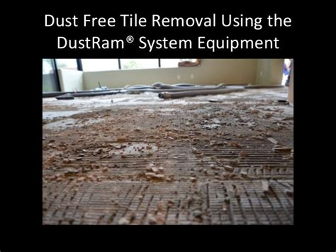 dustram 174 dust free tile removal services