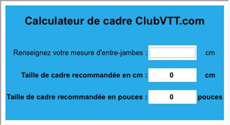 calculateur de cadre club vtt