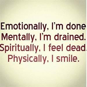 emotionally, i'm done. mentally, i'm drained. spiritually ...