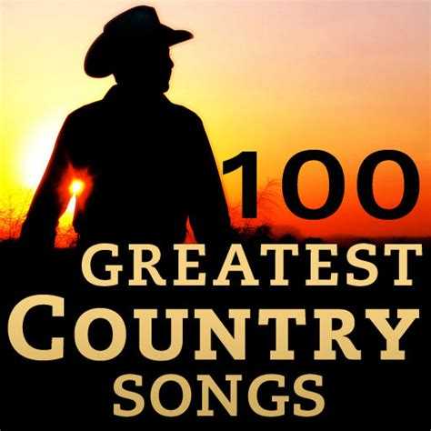 top 100 country songs of all time myideasbedroom