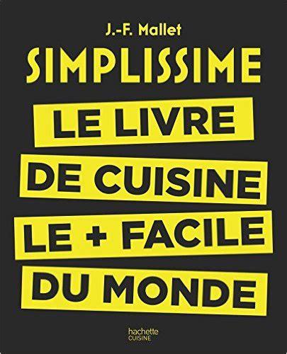 simplissime le livre de cuisine le facile du monde livre pas cher ventes pas cher