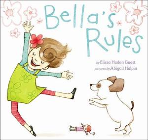 Bella's Rules by Elissa Haden Guest, illustrated by ...