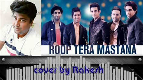 Roop Tera Mastana Cover By Rakesh Inspired By Sanam Group