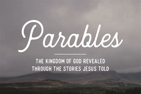 Parables The Kingdom Of God Revealed Through The Stories