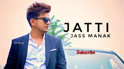 Jatt Di Jatti -jass Manak (official Song) || Jass Manak Ft